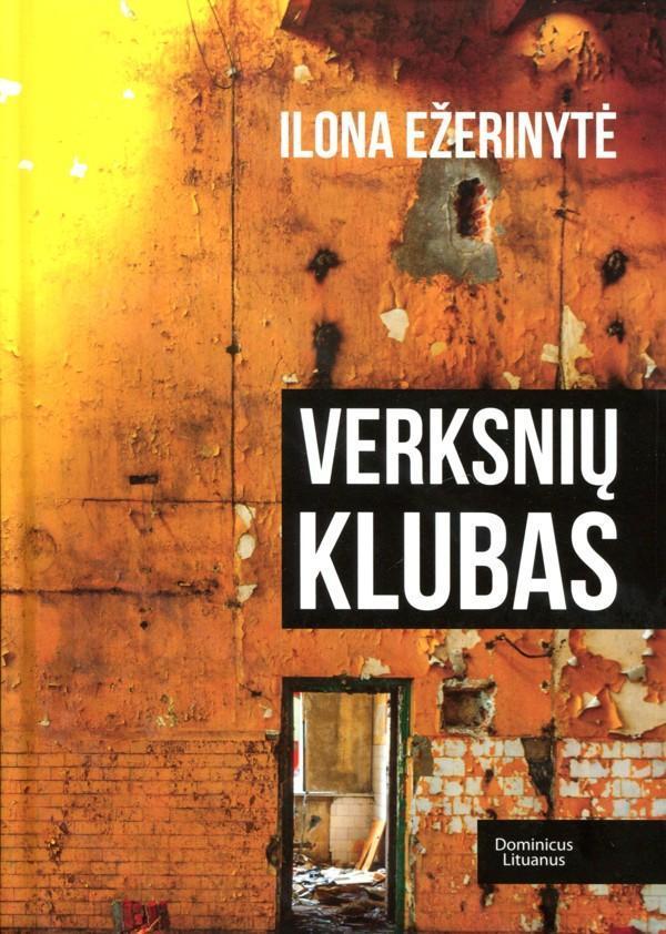Verksnių klubas | Ilona Ežerinytė