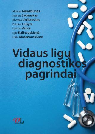 Vidaus ligų diagnostikos pagrindai | Albinas Naudžiūnas, Saulius Sadauskas, Alvydas Unikauskas, Palmira Leišytė ir kt.