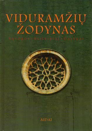Viduramžių žodynas: sąvokos, reiškiniai, dalykai   Sud. Peter Dinzelbacher