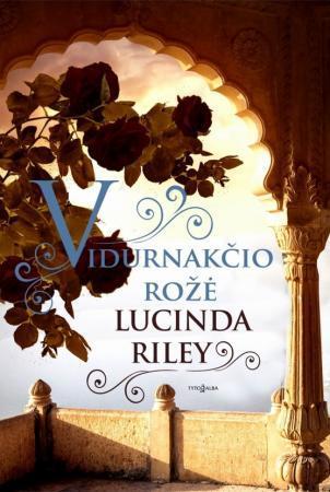 Vidurnakčio rožė   Lucinda Riley