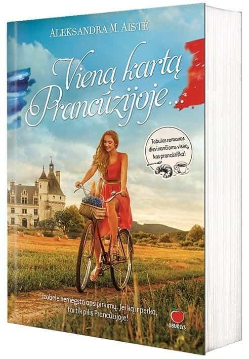 Vieną kartą Prancūzijoje | Aleksandra M. Aistė