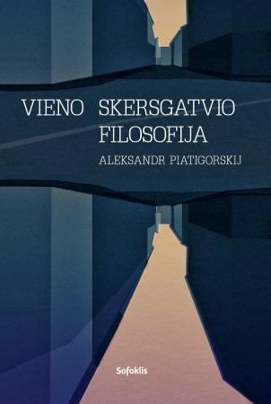 Vieno skersgatvio filosofija | Aleksandr Piatigorskij