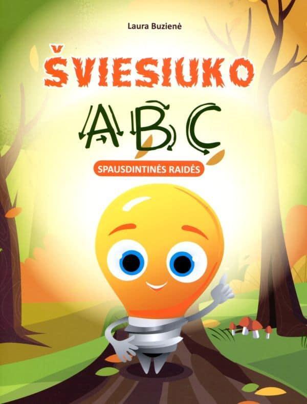 Šviesiuko ABC. Spausdintinės raidės | Laura Buzienė