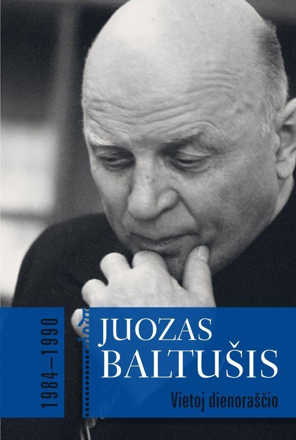 Vietoj dienoraščio, 1984–1990. 3 tomas | Juozas Baltušis
