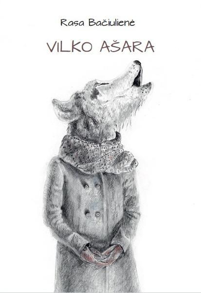 Vilko ašara. Patarlės, priežodžiai, palyginimai ir posakiai   Rasa Bačiulienė