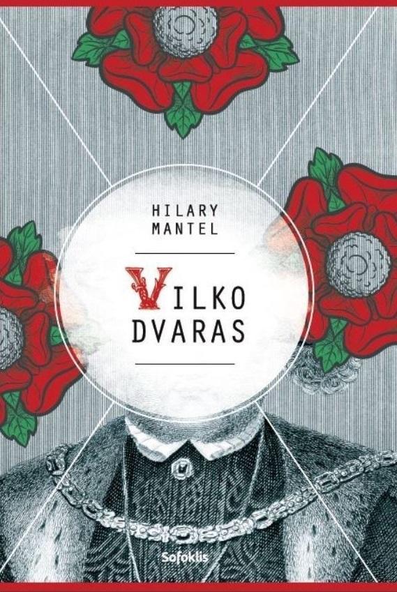 Vilko dvaras | Hilary Mantel