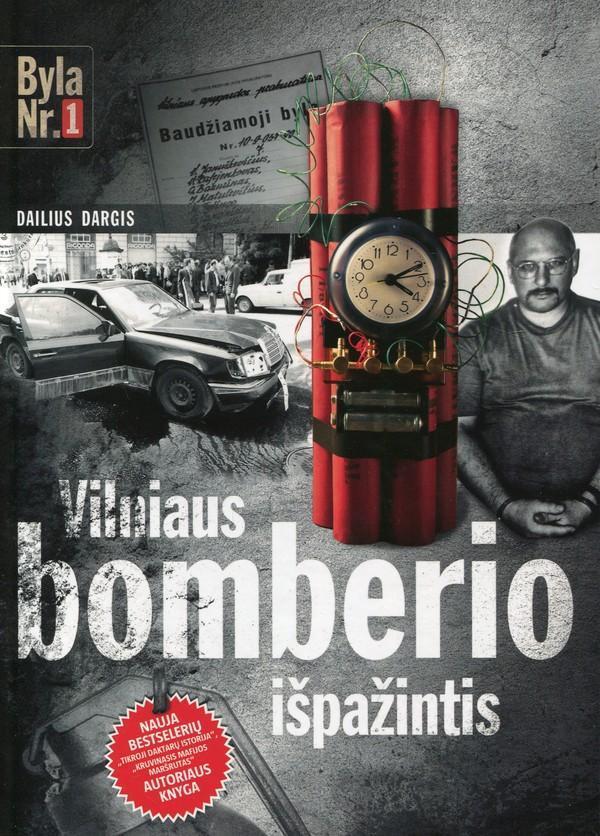 Vilniaus bomberio išpažintis   Dailius Dargis