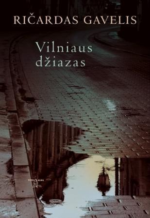 Vilniaus džiazas | Ričardas Gavelis