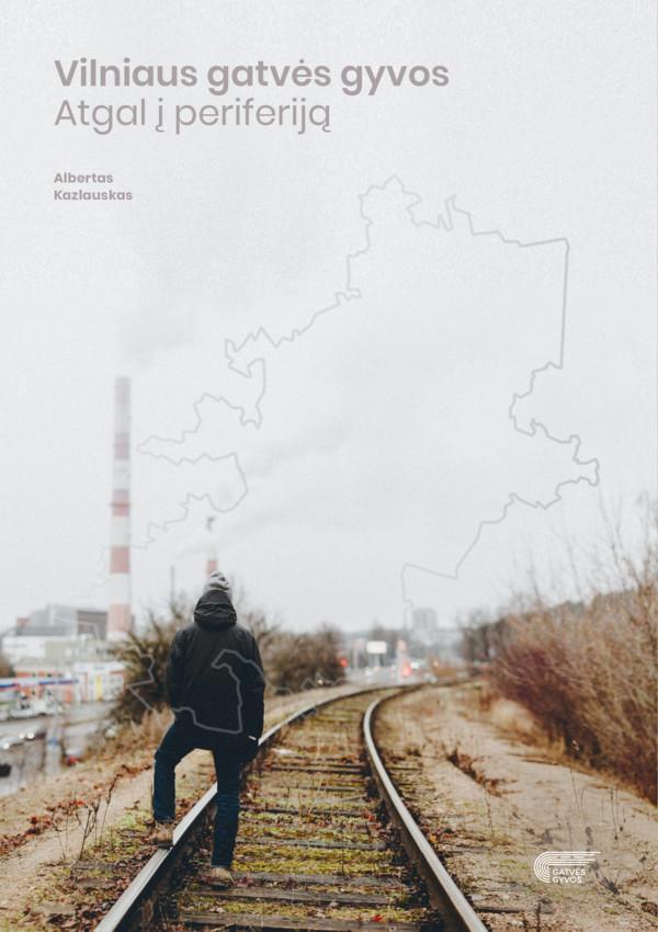 Vilniaus gatvės gyvos. Atgal į periferiją | Albertas Kazlauskas