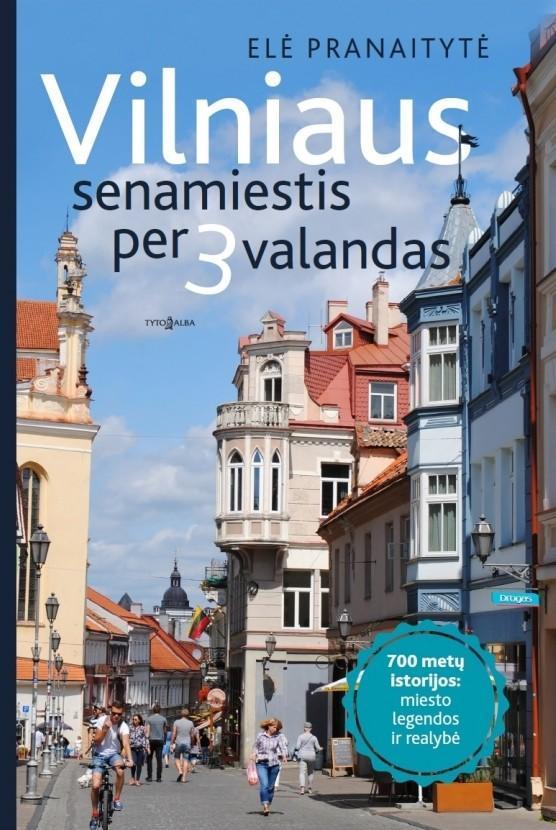 Vilniaus senamiestis per 3 valandas | Elė Pranaitytė
