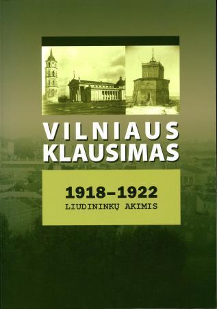 Vilniaus klausimas 1918-1922 liudininkų akimis   Sud. Gintautas Šapoka