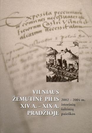 Vilniaus Žemutinė pilis XIV a.- XIX a. pradžioje |