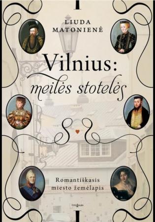 Vilnius: meilės stotelės   Liuda Matonienė
