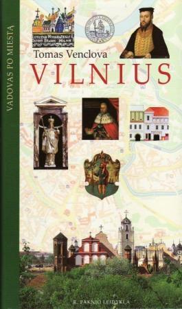 Vilnius. Vadovas po miestą | Tomas Venclova