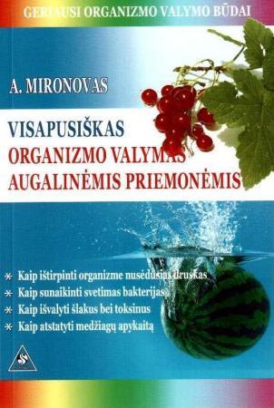 Visapusiškas organizmo valymas augalinėmis priemonėmis | Andrejus Mironovas