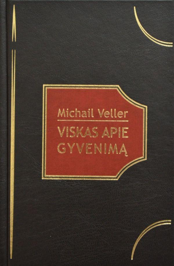 Viskas apie gyvenimą: visuotinė teoriją apie viską | Michail Veller