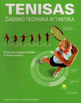 Tenisas. Žaidimo technika ir taktika   John Littleford, Andrew Magrath