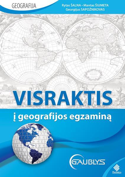 Visraktis į geografijos egzaminą   Rytas Šalna, Mantas Šiumeta, Georgijus Sapožnikovas