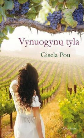 Vynuogynų tyla | Gisela Pou