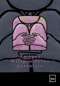 Žmogus Wittgensteino pasaulyje | Saulenė Pučiliauskaitė