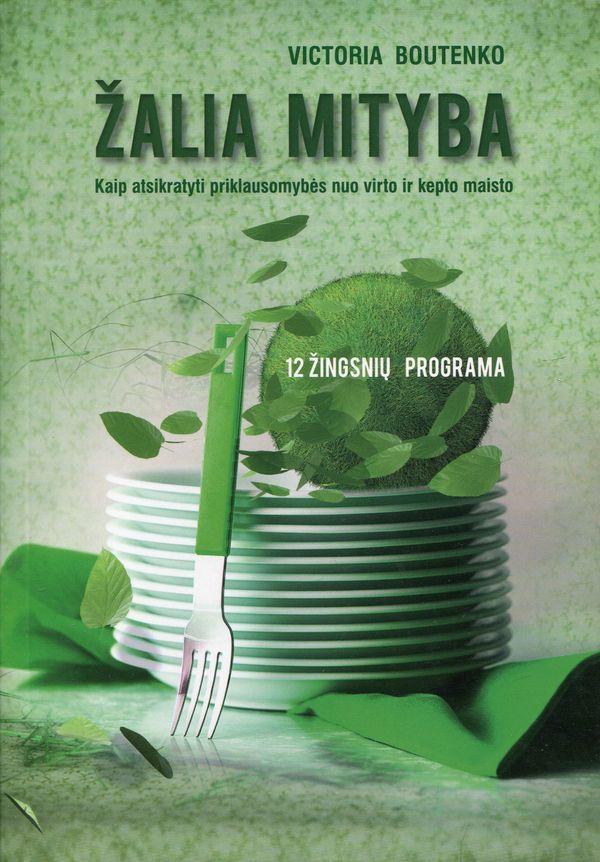 Žalia mityba. 12 žingsnių programa   Victoria Boutenko