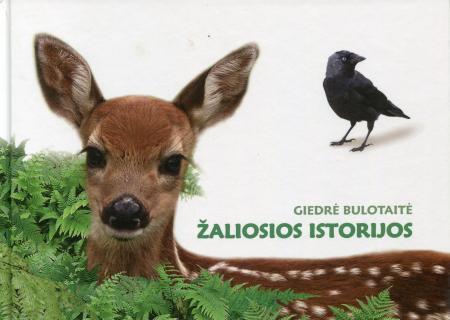Žaliosios istorijos | Giedrė Bulotaitė