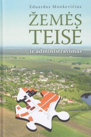 Žemės teisė ir administravimas | Eduardas Monkevičius