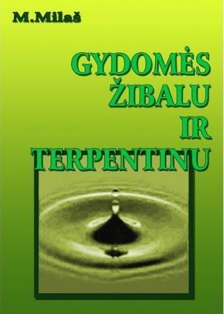 Gydomės žibalu ir terpentinu | Marija Milaš