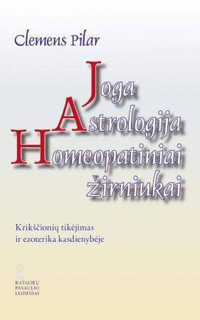 Joga. Astrologija. Homeopatiniai žirniukai   Clemens Pilar