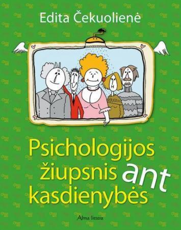 Psichologijos žiupsnis ant kasdienybės | Edita Čekuolienė