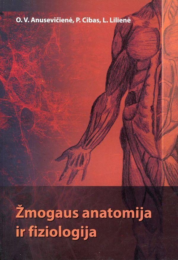 Žmogaus anatomija ir fiziologija   O.V. Anusevičienė, P. Cibas, L.Lilienė