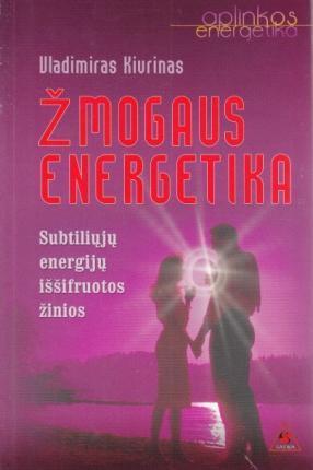 Žmogaus energetika | Vladimiras Kivrinas