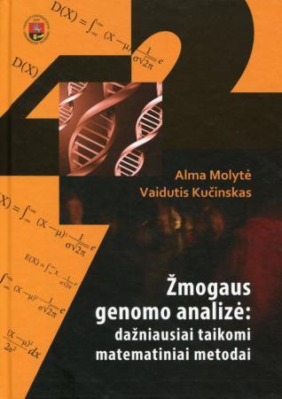 Žmogaus genomo analizė: dažniausiai taikomi matematiniai metodai | Alma Molytė, Vaidutis Kučinskas