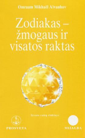 Zodiakas - žmogaus ir visatos raktas | Omraam Mikhael Aivanhov