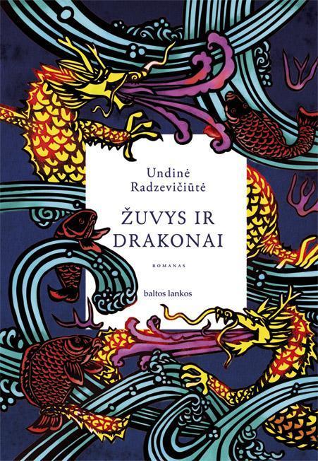 Žuvys ir drakonai | Undinė Radzevičiūtė