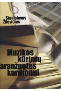 Muzikos kūrinių aranžuotės karilionui (natos) | Stanislovas Žilevičius