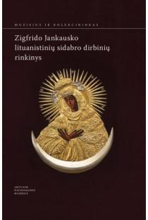 Zigfrido Jankausko lituanistinių sidabro dirbinių rinkinys | Sud. Tadas Šėma