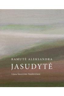 Ramutė Aleksandra Jasudytė | Sud. Lijana Šatavičiūtė-Natalevičienė