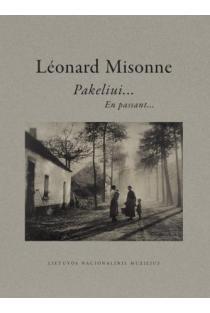 Léonard Misonne. Pakeliui… En passant… | Sud. Jūratė Gudaitė