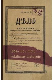 1863-1864 metų sukilimas Lietuvoje | Sud. Aldona Bieliūnienė, Birutė Kulnytė, Rūta Subatniekienė