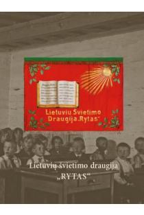 """Lietuvių švietimo draugija """"Rytas""""   Sud. Jūratė Gudaitė"""