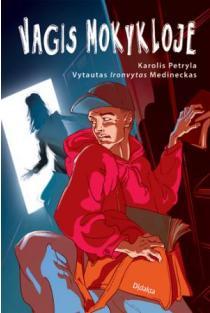 Vagis mokykloje | Karolis Petryla, Vytautas Ironvytas Medineckas