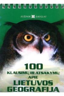 100 klausimų ir atsakymų apie Lietuvos geografiją | Sud. Lionė Lapinskienė