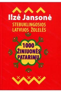 1000 žiniuonės patarimų. Stebuklingos Latvijos žolelės (2-oji laida) | Ilze Jansone