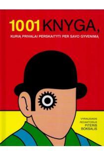 1001 knyga, kurią privalai perskaityti | Vyr. red. Piteris Boksalis