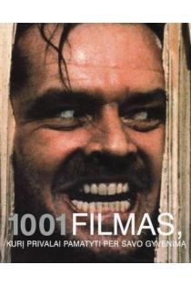 1001 filmas, kurį privalai pamatyti per savo gyvenimą | Vyr. red. S. J. Schneider