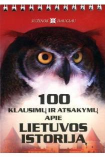 100 klausimų ir atsakymų apie Lietuvos istoriją | Sud. Juozas Brazauskas