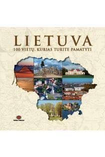 Lietuva. 100 vietų, kurias turite pamatyti | Vytautas Kandrotas