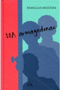 10A armagedonas | Remigijus Misiūnas