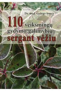 110 veiksmingų gydymo galimybių sergant vėžiu | Gyorgy Irmey